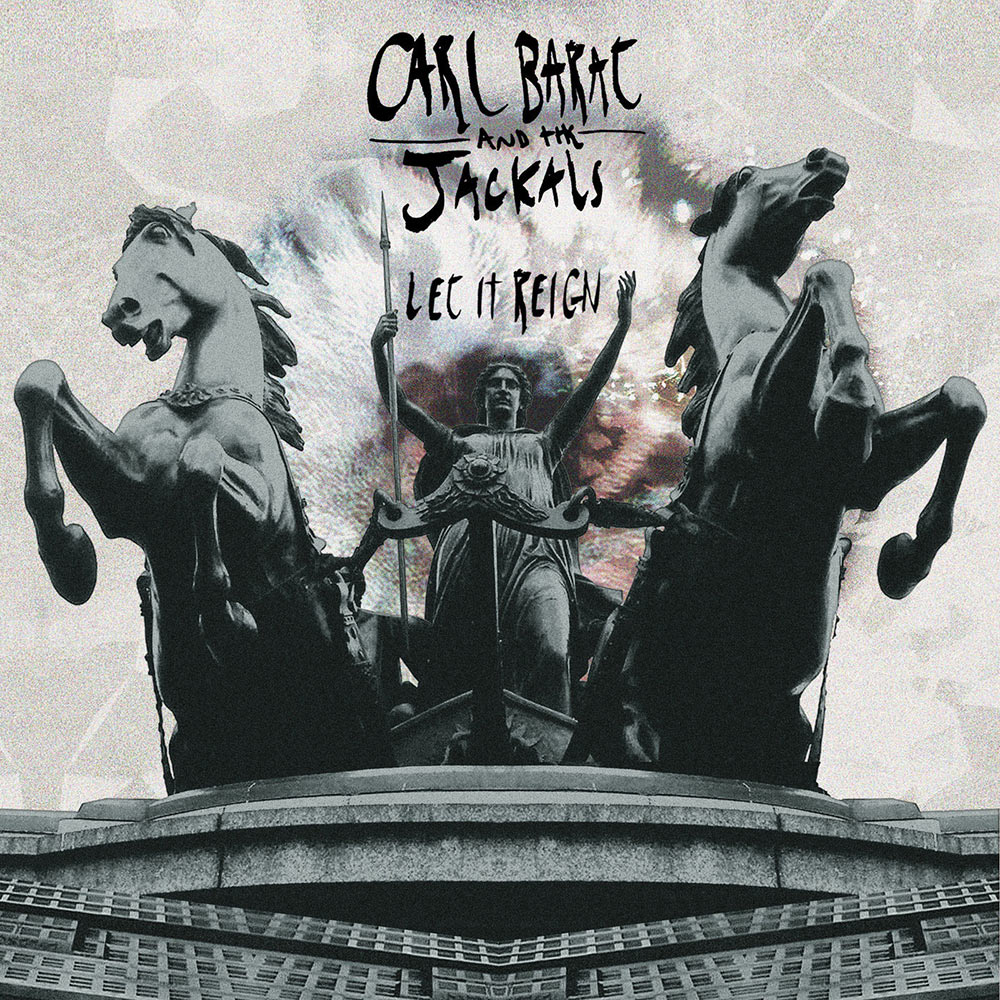 Carl-Barat-and-The-Jackals-Let-It-Reign